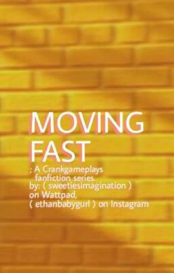 Moving Fast;