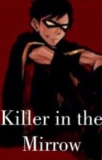 Killer in The Mirror - (a Young Justice Fanfic) by Supergirl406