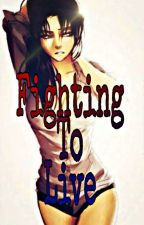 Fighting To Live *Levi's Little Sister* by Midnight_433334