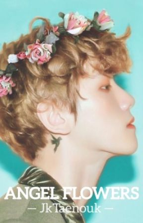 Angel Flowers [ Chanbaek ] by JkTaenouk
