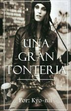 Una Gran Tonteria by Kyo-nii