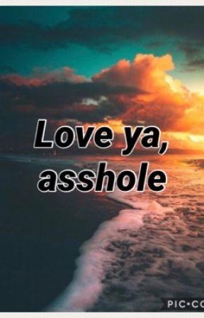 Love ya, asshole | College AU  by krisss_s