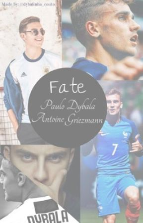 Fate | Paulo Dybala/A. Griezmann by dirrtysecretx