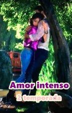 Amor Intenso - 2 temporada by Ruggarolislife