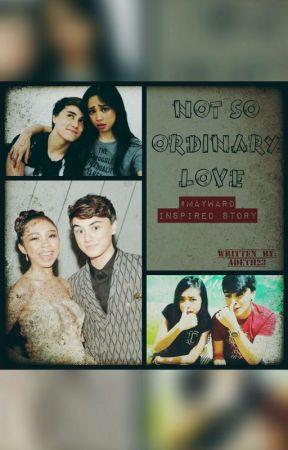 Not So Ordinary Love (Mayward) by adeth23