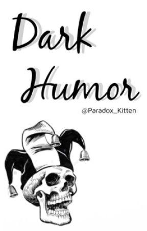 Dark Humor  by Paradox_Kitten