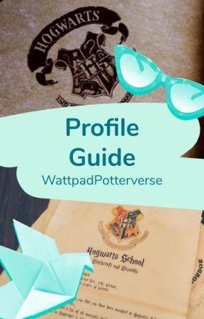 WattpadPotterverse Profile Guide by WattpadPotterverse