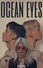 Ocean eyes [РЕДАКЦИЯ] от laboccadileone