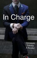 Jeremiah Valeska X Reader: In Charge  by zombielover8469