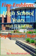 Fire Emblem: High School Years (High School AU) - Sophomore Year by AnnaBanana813