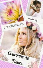 Concours de la Couronne de Fleur [OUVERT] by CONCOURS_FR