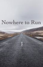 Nowhere to Run by kitkatlover42