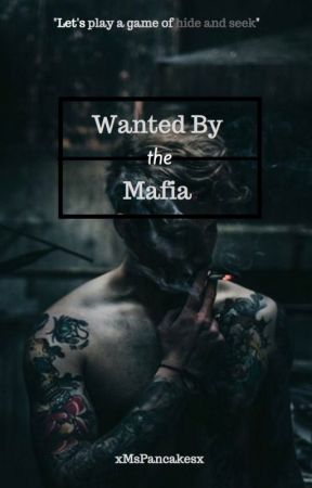 Wanted by The Mafia [Bxb] by xMsPancakesx