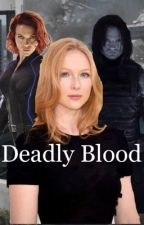 Deadly Blood COMPLETE ✔︎ by Elilha