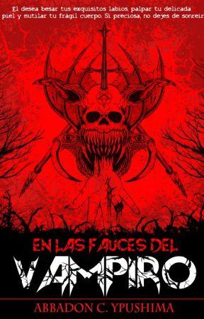 En las Fauces del Vampiro (+18) [Actualizacion LENTA] by AbbadonYpushima