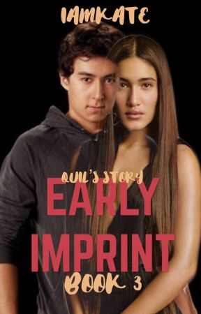 Early Imprint [Book 3] ✔️ by xonceareaderx
