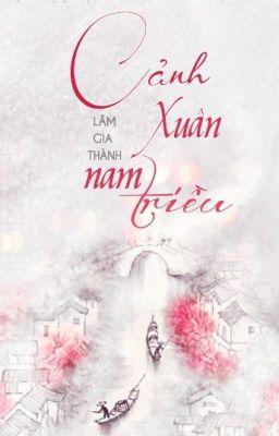 [Re-up] - CẢNH XUÂN NAM TRIỀU - Lâm Gia Thành