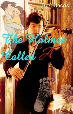 The Holmes Called A [Sherlaide III] by Uilosris