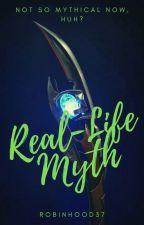 Real-Life Myth by RobinHood37