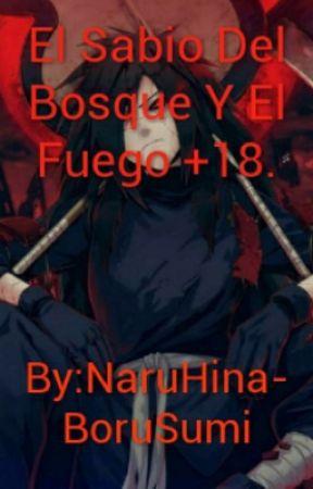 El Sabio Del Bosque Y El Fuego +18. by NaruHina-BoruSumi
