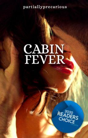 Cabin Fever   ✓ by partiallyprecarious