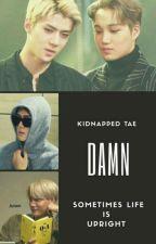 DAMN  [SEKAI FANFIC]  by KidnappedTae