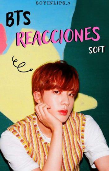 Reacciones Soft↪【BTS】