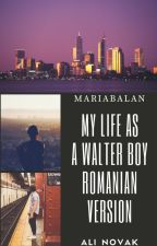 My life with the Walter boys & My life as a Walter boy-TRADUSA de MariaBalan
