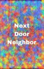 Next Door Neighbor by fanfictionhoess