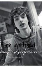 Finn Wolfhard Imagines/Preferences {ON HOLD}  by MollyStevens819