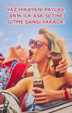 YAZ HİKAYENİ PAYLAŞ 4N1K İLK AŞK SETİNE GİTME ŞANSI YAKALA! by Coca-Cola_TR