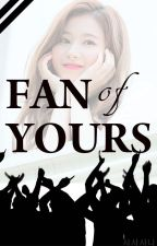 Fan of Yours by yuashua005