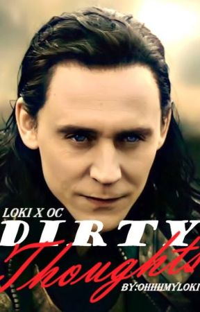 Dirty Thoughts  by ohhhmyloki