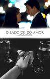 O lado GG do amor (Livro 1 - Amores) RETIRADA 17/05 ÀS 20H cover