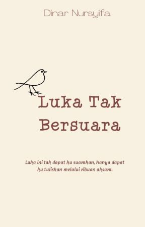 Luka Tak Bersuara by DinarNursyifa