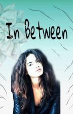 In Between ( One Direction Fanfic)  by clarivellreyes