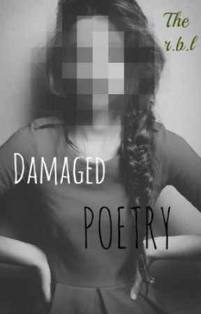 Damaged Poetry by TheRandomBookLion