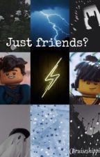 Just friends? (Ninjago bruiseshipping) *hiatus* by sceirdo