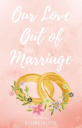 Our Love Out Of Marriage by MyNameIsK-