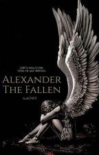 Alexander The Fallen [Book 1] ✔ by touti2468