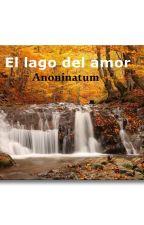 El lago del amor by Anoninatum