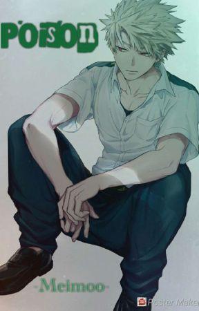 Poison (Insecure) - Bakugo Katsuki x reader by -Meimoo-