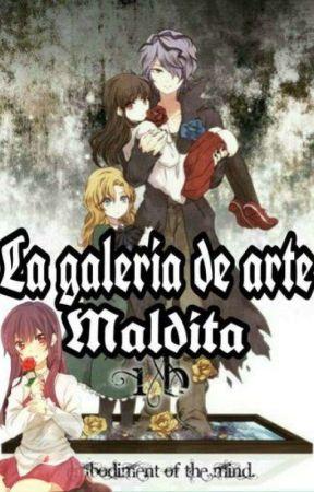 La galeria de arte maldita. by TheKoryWriter