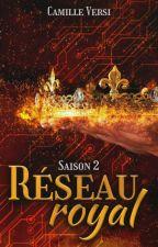 Réseau Royal // Saison 2 par Versipellis