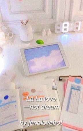 la la love - nct dream by JENOLOVEBOT