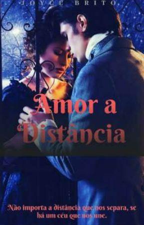Amor a Distância {°•Reescrevendo•°}  by NoMundoDosLivros21