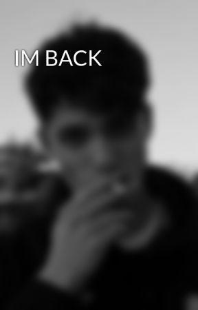 IM BACK by xjmarcos