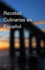 Recetas Culinarias en Español by Anahicampos19