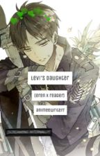 levi's daughter (eren x reader) by animeewriterr