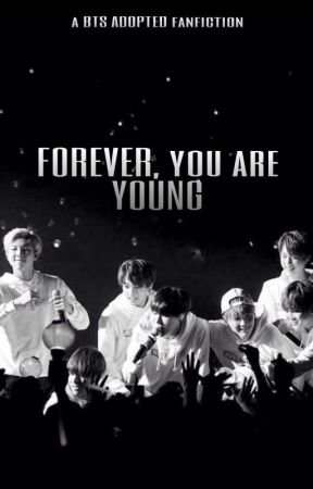 Forever, You are Young // BTS Adopted Book 1 ✅ by Flowers2030